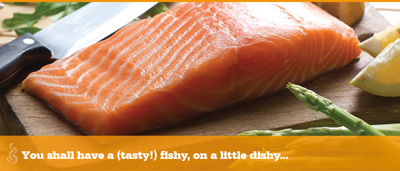 You shall have a (tasty!) fishy, on a little dishy...